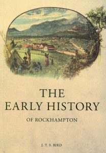 J. T. S. Bird's The Early History of Rockhampton